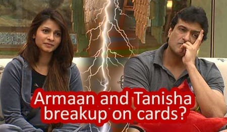 Tanisha and Arman breakup on cards?