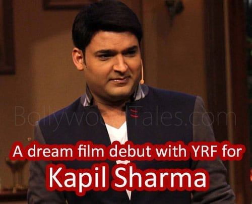Kapil Sharma is making dream Bollywood debut