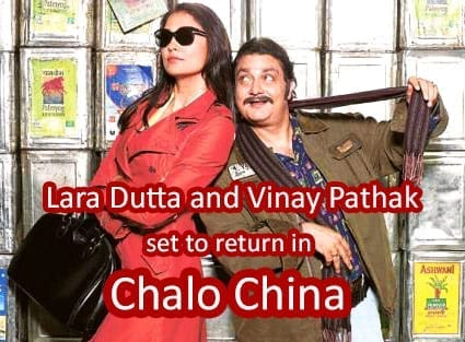 Lara Dutta and Vinay Pathak to return with 'Chalo China'