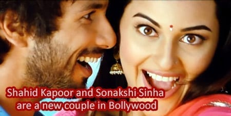 Shahid Kapoor and Sonakshi Sinha – A new couple in Bollywood!