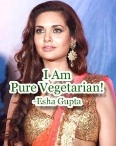 Esha Gupta Pure Vegetarian