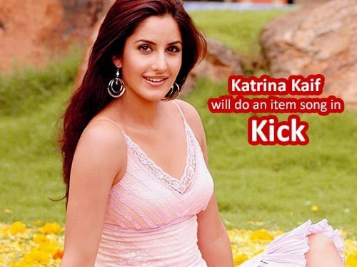 Katrina Kaif to do an item song in Salman Khan's 'Kick'